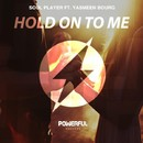 Hold On To Me/Soul Player