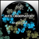 Smiling Faces/M.F.S: OBSERVATORY