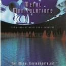 Metal Manipulations/Fusier