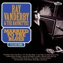 Married To The Blues/Ray Vanderby And The Raynettes