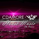 House Music - The Remixes/Cdamore Project