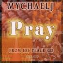Pray/MychaelJ