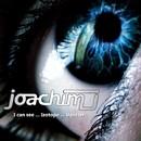 I Can See/Joachim J