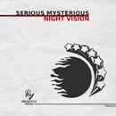 Night Vision/Serious Mysterious