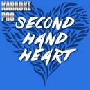 Second Hand Heart (Originally Performed by Ben Haenow feat. Kelly Clarkson) [Instrumental Version]/Karaoke Pro