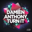Turn It/Damien Anthony