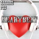 Heartbeat (Originally Performed by Carrie Underwood) [Instrumental Version]/Karaoke Pro