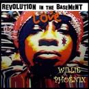 Revolution In The Basement/Willie Phoenix