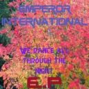 We Dance All Through The Night/Emperor International