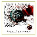 Self Centered/Genesis Thegenius