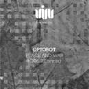 Peace And War/Optobot