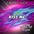 Kiss Me (Originally Performed by Olly Murs) [Karaoke Versions]/Karaoke Juice