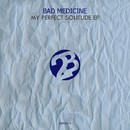 My Perfect Solitude EP/Bad Medicine