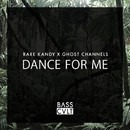 Dance For Me/Rare Kandy