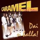 Dai si balla!/Caramel e la band italiana