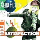 I Feel Satisfaction/XERO FICTION