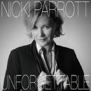 Unforgettable/Nicki Parrott