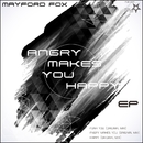 Angry Makes You Happy EP/Mayford Fox