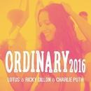 Ordinary 2016/Lotus & Ricky Dillon & Charlie Puth