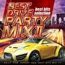 BEST DRIVE PARTY MIX 2/PARTY HITS PROJECT
