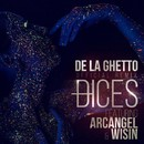Dices (Remix) [feat. Arcangel & Wisin]/De La Ghetto