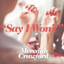 Say I Won't/Meredith Crawford & The Backhand Band