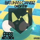 Drop It/Batuhan Cansiz