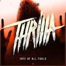 Fate Of All Fools/Thrilla