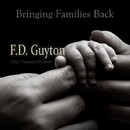 Bringing Families Back/F.D. Guyton