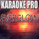 Everglow (Originally Performed by Coldplay) [Instrumental Version]/Karaoke Pro