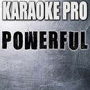 Powerful (Originally Performed by Empire Cast) [Instrumental Version]/Karaoke Pro