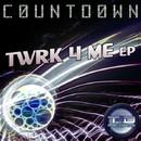 Twrk 4 Me EP/C0untd0wn