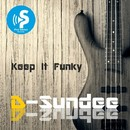 Keep It Funky (Extended)/D-Sundee