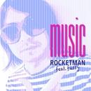 music feat. fussy/ROCKETMAN
