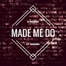 Made Me Do (feat. Saigon)/K-Squeez