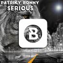 Serious EP/Patriky Bonny