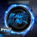 FTW/Bass Punk