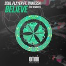 Believe (feat. Vanessa) [The Remixes]/Soul Player