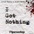 I Got Nothing/Drunk Monkey