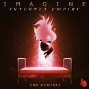 Imagine: The Remixes/Internet Empire
