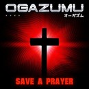 Save A Prayer/Ogazumu