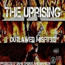 The Uprising/Outlawed Misfit313