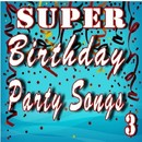 Super Birthday Party Songs, Vol. 3/Logan Lewis