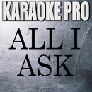All I Ask (Originally Performed by Adele) [Instrumental Version]/Karaoke Pro