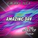 Amazing Day (Originally Performed by Coldplay) [Karaoke Versions]/Karaoke Juice