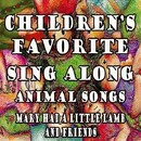 Children's Favorite Sing Along Animal Songs Mary Had a Little Lamb and Friends/Mommie's Favorite Kid Jams
