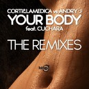 Your Body - The Remixes/Corti & Lamedica
