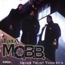 Never Trust Dem Ho's/Tha MOBB