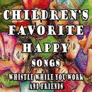 Children's Favorite Happy Songs Whistle While You Work and Friends/Mommie's Favorite Kid Jams
