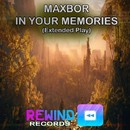In Your Memories (Extended Play)/Maxbor